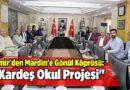 """İzmir'den Mardin'e Gönül Köprüsü: """"Kardeş Okul Projesi"""""""